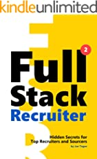 Full Stack Recruiter: New Secrets Revealed (English Edition)