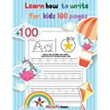 Learn how to write for kids 100 pages: ABC Letter Tracing for kids, A Fun Book to practice writing for kids, Handwriting…