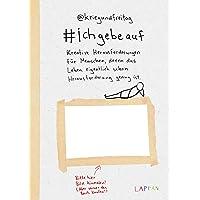 #ichgebeauf: Kreative Herausforderungen für Menschen, denen das Leben eigentlich schon Herausforderung genug ist
