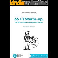 Design Thinking Workshop: 66 + 1 Warm-up, die dich als Trainer unvergesslich machen (German Edition)