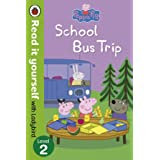 Peppa Pig: School Bus Trip - Read it Yourself with Ladybird (Level 2)