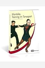 Mentales Training im Tanzsport - Das Praxishandbuch Kindle Ausgabe
