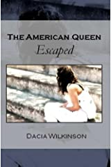 The American Queen: Escaped Kindle Edition