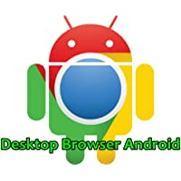 Desktop Browser Android