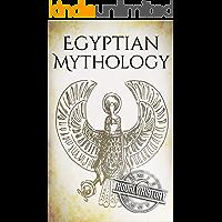 Egyptian Mythology: A Concise Guide to the Ancient Gods and Beliefs of Egyptian Mythology (Greek Mythology - Norse…