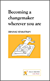 Becoming a change-maker wherever you are (Design of Life)