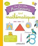 Mes cahiers ateliers Montessori : mathématiques