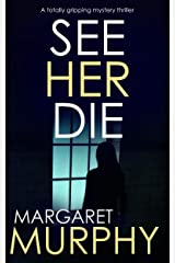 SEE HER DIE a totally gripping mystery thriller (Detective Jeff Rickman Book 2) Kindle Edition