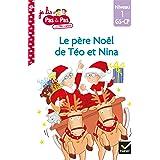 Téo et Nina GS-CP Niveau 1 - Le père Noël de Téo et Nina (Je lis pas à pas)