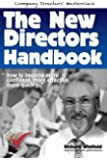 The New Directors Handbook: How to become more confident, more effective, more quickly (Corporate Governance Masterclass…