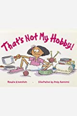 Rigby Literacy: Student Reader Grade 2 (Level 14) That's Not My Hobby (Rigby Literacy: Level 14) Paperback