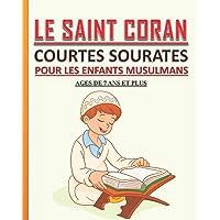 Le Saint Coran - Courtes Sourates pour les Enfants Musulmans: Petit livre pour les enfants musulmans (garçons et filles…