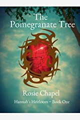 The Pomegranate Tree (Hannah's Heirloom Book 1) Kindle Edition