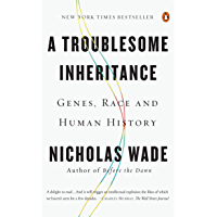 A Troublesome Inheritance: Genes, Race and Human History (English Edition)