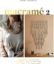 Macrame 2: Homewares, Accessories and More - How to Take Your Knotting to the Next Level