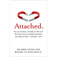 Attached: Are you Anxious, Avoidant or Secure? How the science of adult attachment can help you find – and keep – love