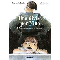 Una divisa per Nino. Il fascismo narrato ai bambini