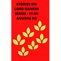 Stories on lord Ganesh series-11: From various sources of Ganesh purana
