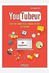 YouTubeur: Créer des vidéos et des millions de vues sur Youtube (EYROLLES) Format Kindle