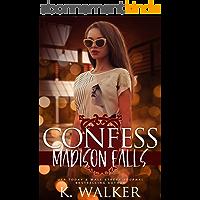 Confess: A High School Bully Romance - Madison Falls High Book 3 (English Edition)
