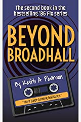 Beyond Broadhall (The '86 Fix Book 2) Kindle Edition