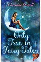 Only True in Fairy Tales (Choc Lit) Kindle Edition