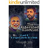 The Watershed Election: Desperately Foolish