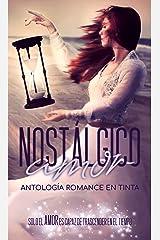 Nostálgico Amor: Antología Romance En Tinta Versión Kindle