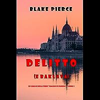 Delitto (e baklava) (Un giallo della serie Viaggio in Europa — Libro 1)