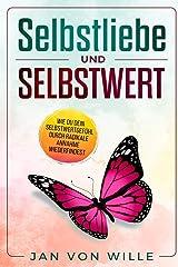 Selbstliebe und Selbstwert: Wie du dein Selbstwertgefühl durch radikale Annahme wiederfindest (Lebenvertiefen, Band 1) Taschenbuch