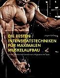 Die besten Intensitätstechniken für maximalen Muskelaufbau: Wissenschaftliche Erkenntnisse und praktische Tipps