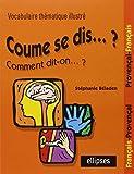 Coume se dis... ? : Vocabulaire thématique illustré Français/Provençal Provençal/Français
