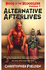 Book of the Bloodless Volume 1: Alternative Afterlives: A collection of humorous fantasy short stories (Books of the Bloodless) Kindle Edition