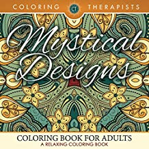 Mystical Designs Coloring Book For Adults - A Relaxing Coloring Book