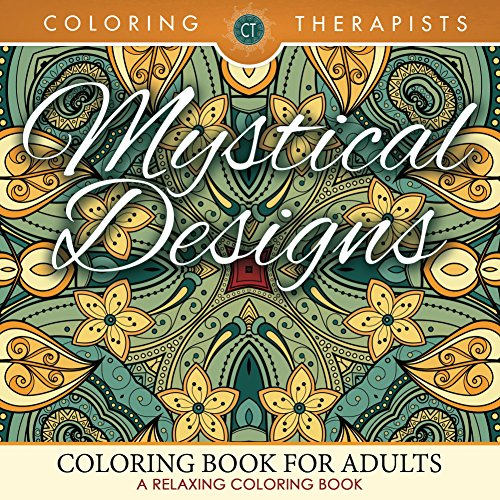 free kindle book Mystical Designs Coloring Book For Adults - A Relaxing Coloring Book (Mystical Designs and Art Book Series)
