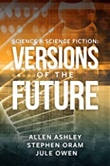 Science & Science Fiction: Versions of the Future Kindle Edition