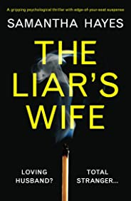 The Liar's Wife: A gripping psychological thriller with edge-of-your-seat suspense (English Edition)