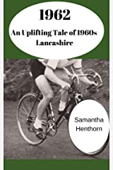 1962: (An Uplifting Tale of 1960s Lancashire) Kindle Edition