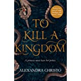 To Kill a Kingdom: the dark and romantic YA fantasy for fans of Leigh Bardugo and Sarah J Maas