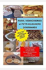 Pains, viennoiseries et petits-déjeuners gourmands - 100 % fait-maison avec des produits sains et naturels (Les Gourmandes Astucieuses t. 2) Format Kindle