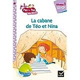 Téo et Nina GS CP Niveau 1 - La cabane de Téo et Nina (Premières lectures Pas à Pas)