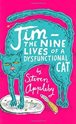 Jim: The Nine Lives of a Dysfunctional Cat