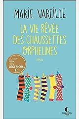 La vie rêvée des chaussettes orphelines (LITTERATURE GEN) Format Kindle