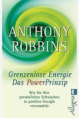 Grenzenlose Energie - Das Powerprinzip: Wie Sie Ihre persönlichen Schwächen in positive Energie verwandeln (0) Taschenbuch