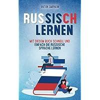 Russisch lernen: Mit diesem Buch schnell und einfach die russische Sprache lernen