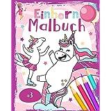 Einhorn Malbuch: Ein süßes Einhorn Malbuch für Kinder ab 3 Jahre - Mädchen 3 Jahre Ausmalbuch - Viele Einhorn Ausmalbilder vo
