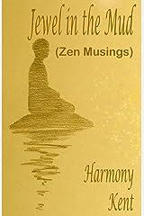 Jewel in the Mud: Zen Musings Paperback