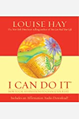 I Can Do It Affirmations: How to Use Affirmations to Change Your Life Kindle Edition