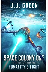 Humanity's Fight - A Space Colonization Epic Adventure (Space Colony One, Part Two Book 2) Kindle Edition