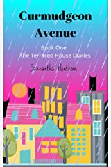 Curmudgeon Avenue #1: The Terraced House Diaries Kindle Edition